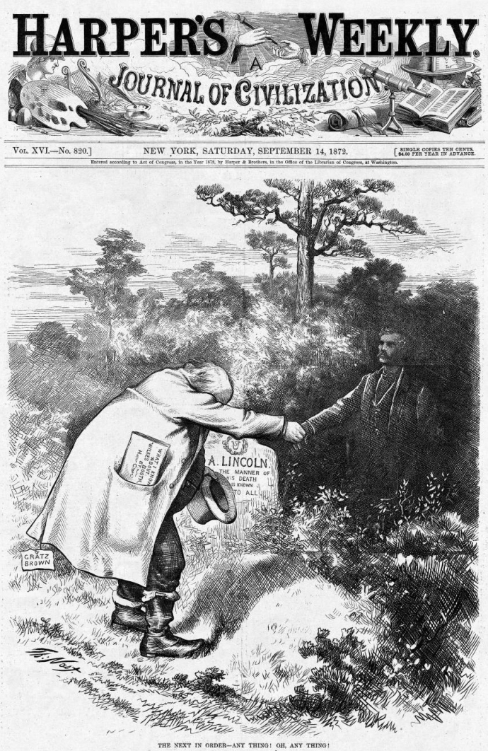 1872 Harper's Weekly political cartoon by Thomas Nast showing Presidential candidate Horace Greeley shaking hands with John Wilkes Booth's spirit over Abraham Lincoln's grave.  Due, in part, to Nast's severe character assassination of Greeley through his cartoons, Greeley lost the election to U.S. Grant.