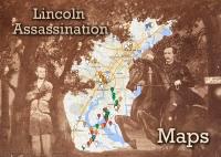 Lincoln Assassination Maps