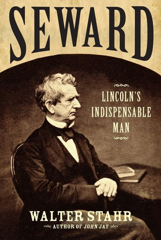 seward-lincolns-indispenseable-man-by-walter-stahr